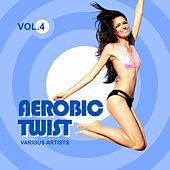 Aerobic Twist, Vol. 4 by Various Artists