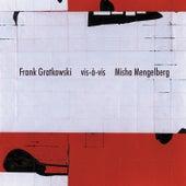 Frank Gratkowski Vis-a-Vis Misha Mengelberg by Misha Mengelberg
