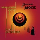Druidh Penumbra de Noertker's Moxie