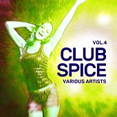 Club Spice, Vol. 4 by Various Artists