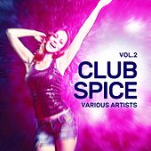 Club Spice, Vol. 2 by Various Artists