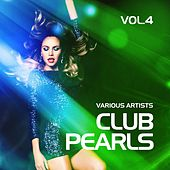 Club Pearls, Vol. 4 by Various Artists