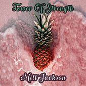 Tower Of Strength by Milt Jackson