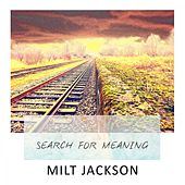 Search For Meaning by Milt Jackson