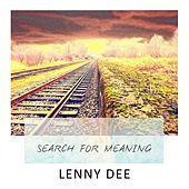 Search For Meaning by Lenny Dee
