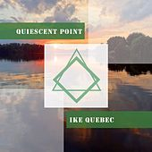 Quiescent Point by Ike Quebec