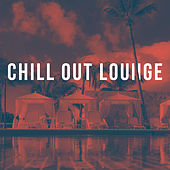 Chill Out Lounge by Various Artists