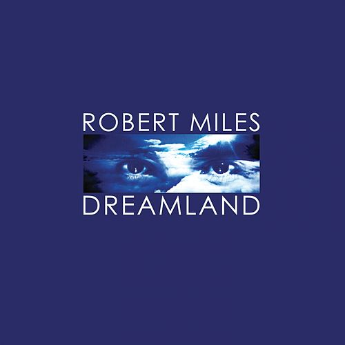 Dreamland (Remastered) by Robert Miles