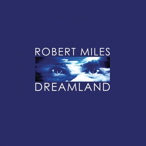 Dreamland (Remastered) de Robert Miles