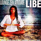 Lounge Zen Attitude (Evasion-Ocean-Natural-Love-Legendary and Many More) de Libe