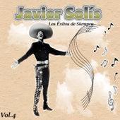 Javier Solís - Los Éxitos de Siempre, Vol. 4 de Javier Solis