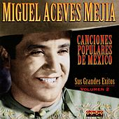 Canciones Populares De Mexico, Vol. 2 by Miguel Aceves Mejia