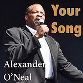 Your Song by Alexander O'Neal