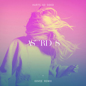 Hurts So Good (OOVEE Remix) di Astrid S