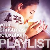 Your Christmas Relaxation Playlist de Various Artists