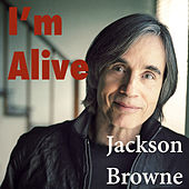 I'm Alive (Live) by Jackson Browne
