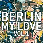 Berlin My Love, Vol. 1 by Various Artists