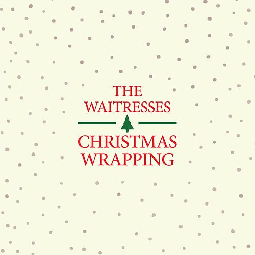 Christmas Wrapping (Remastered) by The Waitresses