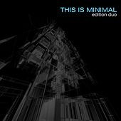 This Is Minimal (Edition Duo) by Various Artists