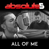 All of Me by Absolute5