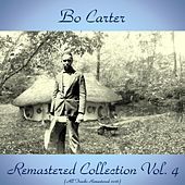Remastered Collection, Vol. 4 (All Tracks Remastered 2016) von Bo Carter