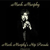 Mark Murphy's Hip Parade (Remastered 2016) de Mark Murphy