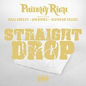 Straight Drop (feat. Ball Greezy, Jim Jones & Icewear Vezzo) von Philthy Rich