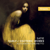 Satie: Early & Esoteric Works by Alessandro Simonetto