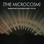 (The Microcosm): Visionary Music of Continental Europe, 1970-1986 de Various Artists