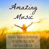 Amazing Music - Mentale Training Oefeningen Helende Massage Zen Spa Bio-Energie Muziek voor Ckakra Openen Bewustzijnsverruiming met Instrumentale Romantische Avond Soft Piano Geluiden by Various Artists