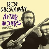 Roy Buchanan: After Hours. The Early Years - 1957-1962 Recordings by Various Artists