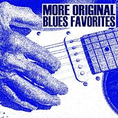 More Original Blues Favorites by Various Artists
