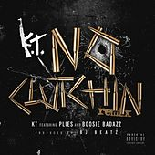 No Clutchin (Remix) [feat. Plies & Boosie Badazz] von Kt