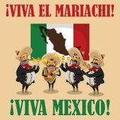 Viva El Mariachi!  Viva Mexico! by Various Artists