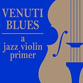 Venuti Blues: A Jazz Violin Primer de Various Artists