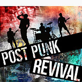 Post Punk Revival by Various Artists