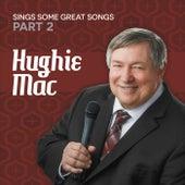 Sings Some Great Songs, Pt. 2 von Hughie Mac
