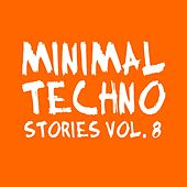 Minimal Techno Stories, Vol. 8 by Various Artists