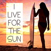 I Live for the Sun: Summer Radio Memories de Various Artists