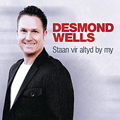 Staan Vir Altyd By My by Desmond Wells