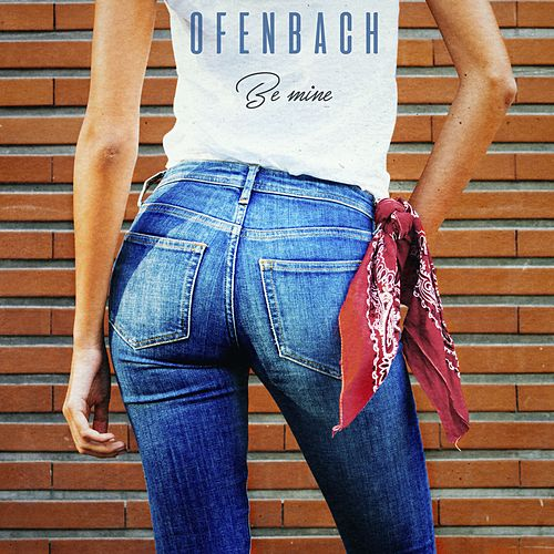 Be Mine von Ofenbach
