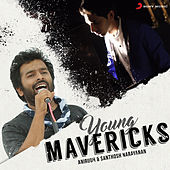 Young Mavericks (Anirudh & Santhosh Narayanan) by Various Artists