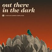 Out There in the Dark - A Mexican Summer Compilation by Various Artists