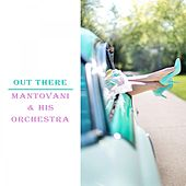 Out There von Mantovani & His Orchestra