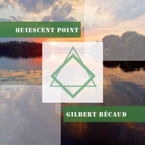 Quiescent Point von Gilbert Becaud