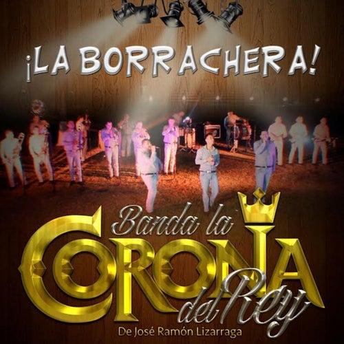 La Borrachera Single Von Banda La Corona Del Rey Napster