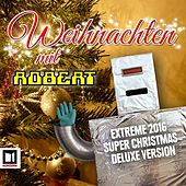 Weihnachten Mit Robert (Extreme 2016 Super Christmas Deluxe Version) by Robert