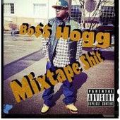 Mixtape shit von Boss Hogg
