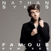 Famous (Remixes) by Nathan Sykes