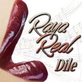 Dile by Raya Real